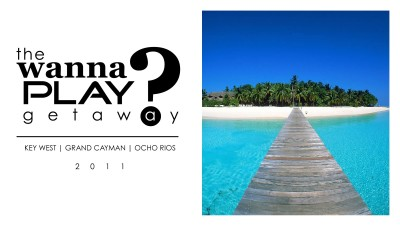 Wanna Play Getaway 2011 - Key West, Ocho Rios, Grand Caymen