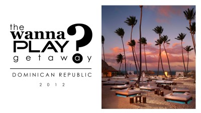 Wanna Play Getaway 2012 - Dominican Republic