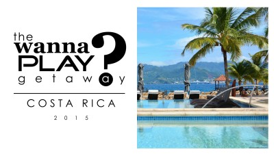 Wanna Play Getaway 2015 - Costa Rica