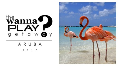 Wanna Play Getaway 2017 - Aruba